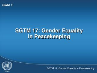 SGTM 17: Gender Equality in Peacekeeping
