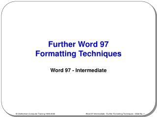 Further Word 97  Formatting Techniques