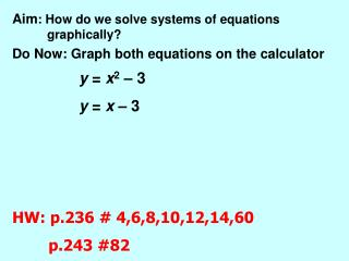 Aim : How do we solve systems of equations 	graphically?