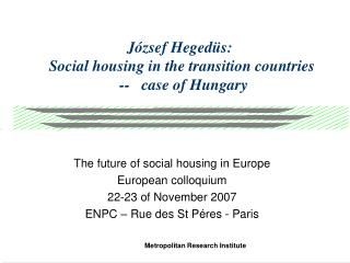József Hegedüs: Social housing  in the transition countries   --   case of Hungary