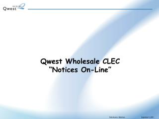 "Qwest Wholesale CLEC  ""Notices On-Line"""