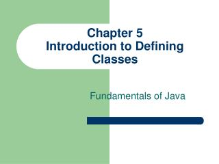 Chapter 5 Introduction to Defining Classes