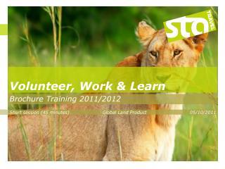 Volunteer, Work & Learn