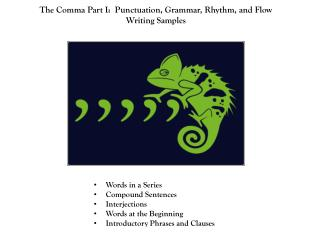 The  Comma Part I:  Punctuation, Grammar, Rhythm,  and  Flow Writing Samples