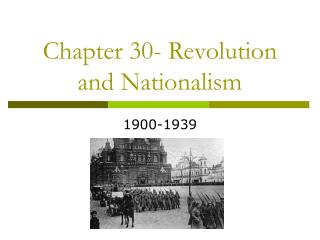 Chapter 30- Revolution and Nationalism