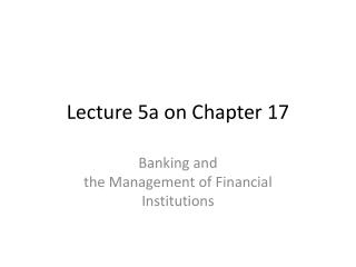 Lecture 5a  on Chapter 17