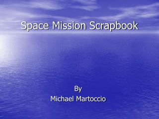 Space Mission Scrapbook