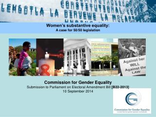 Commission for Gender Equality  Submission to Parliament on Electoral Amendment Bill  [B22-2013]
