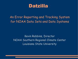 Datzilla An Error Reporting and Tracking System for NOAA Data Sets and Data Systems