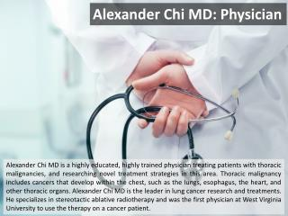 Alexander Chi MD: Physician