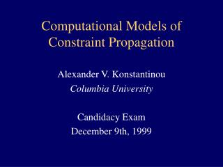 Computational Models of Constraint Propagation