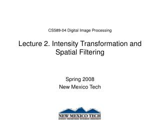 CS589-04 Digital Image Processing Lecture 2. Intensity Transformation and Spatial Filtering
