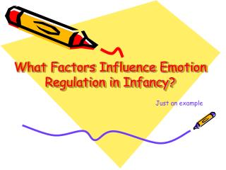 What Factors Influence Emotion Regulation in Infancy?