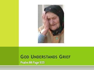God Understands Grief
