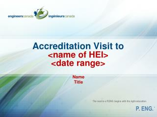 Accreditation Visit to <name of HEI> <date range>