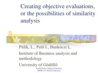 Creating objective evaluations, or the possibilities of similarity analysis