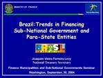Brazil:Trends in Financing     Sub-National Government and Para-State Entities