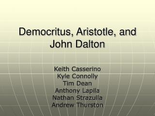 Democritus, Aristotle, and John Dalton