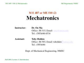 M E 487 or ME 510 (2) Mechatronics