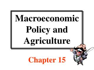 Macroeconomic Policy and  Agriculture