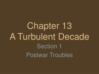 Chapter 13 A Turbulent Decade