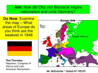 Aim : How did Otto von Bismarck inspire nationalism and unite Germany?