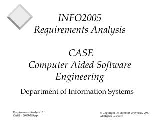 INFO2005 Requirements Analysis  CASE  Computer Aided Software Engineering