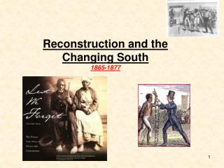 Reconstruction and the  Changing South 1865-1877