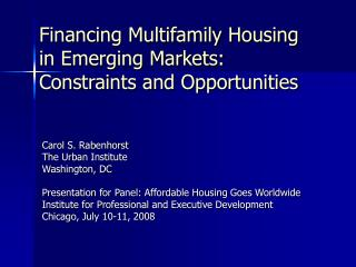 Financing Multifamily Housing  in Emerging Markets:   Constraints and Opportunities