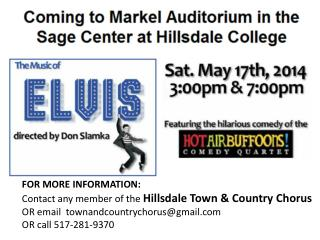 FOR MORE INFORMATION: Contact any member of the  Hillsdale Town & Country Chorus