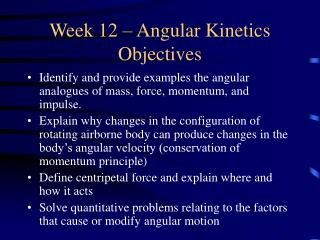 Week 12 – Angular Kinetics Objectives