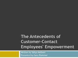 The Antecedents of Customer-Contact Employees' Empowerment