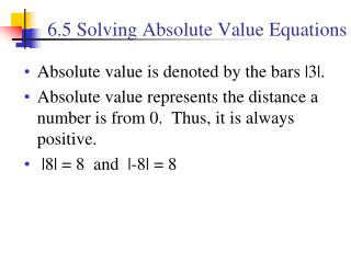 6.5 Solving  Absolute Value Equations