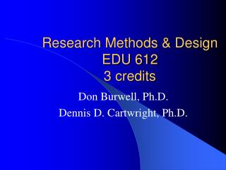 Research Methods & Design EDU 612 3 credits