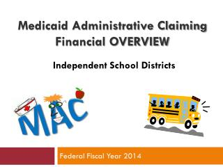 Medicaid Administrative Claiming  Financial OVERVIEW