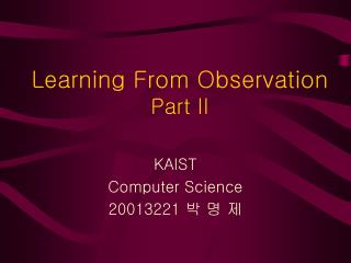 Learning From Observation Part II