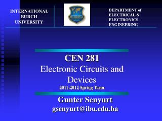 CEN 281 Electronic Circuits and Devices 201 1 -201 2  Spring Term