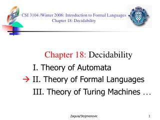 CSI 3104 /Winter 2006:  Introduction to Formal Languages  Chapter 18: Decidability