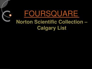 Foursquare - Norton Scientific Collection - Calgary List
