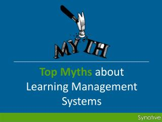 Top Myths about Learning Management Systems