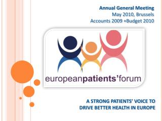 A STRONG PATIENTS' VOICE TO DRIVE BETTER HEALTH IN EUROPE