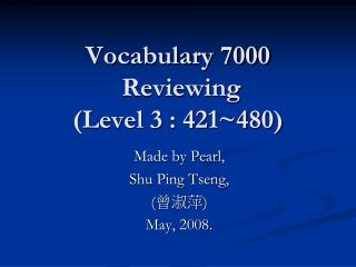 Vocabulary 7000  Reviewing (Level 3 : 421~480)