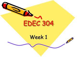 EDEC 304