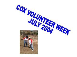 COX VOLUNTEER WEEK  JULY 2004