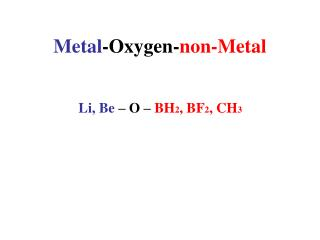 Metal -Oxygen- non-Metal