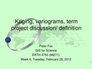 Kriging, variograms, term project discussion/ definition