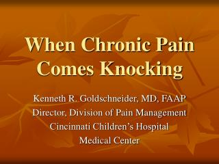 When Chronic Pain Comes Knocking