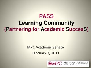 PASS  Learning Community  ( P artnering for  A cademic  S ucces S )