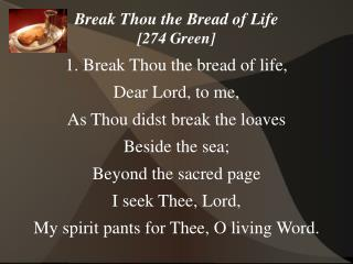 Break Thou the Bread of Life [274 Green]