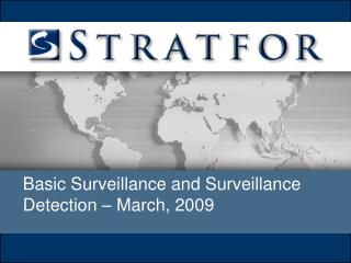 Basic Surveillance and Surveillance           Detection – March, 2009